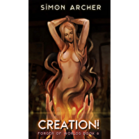 Creation! (Forger of Worlds Book 6)