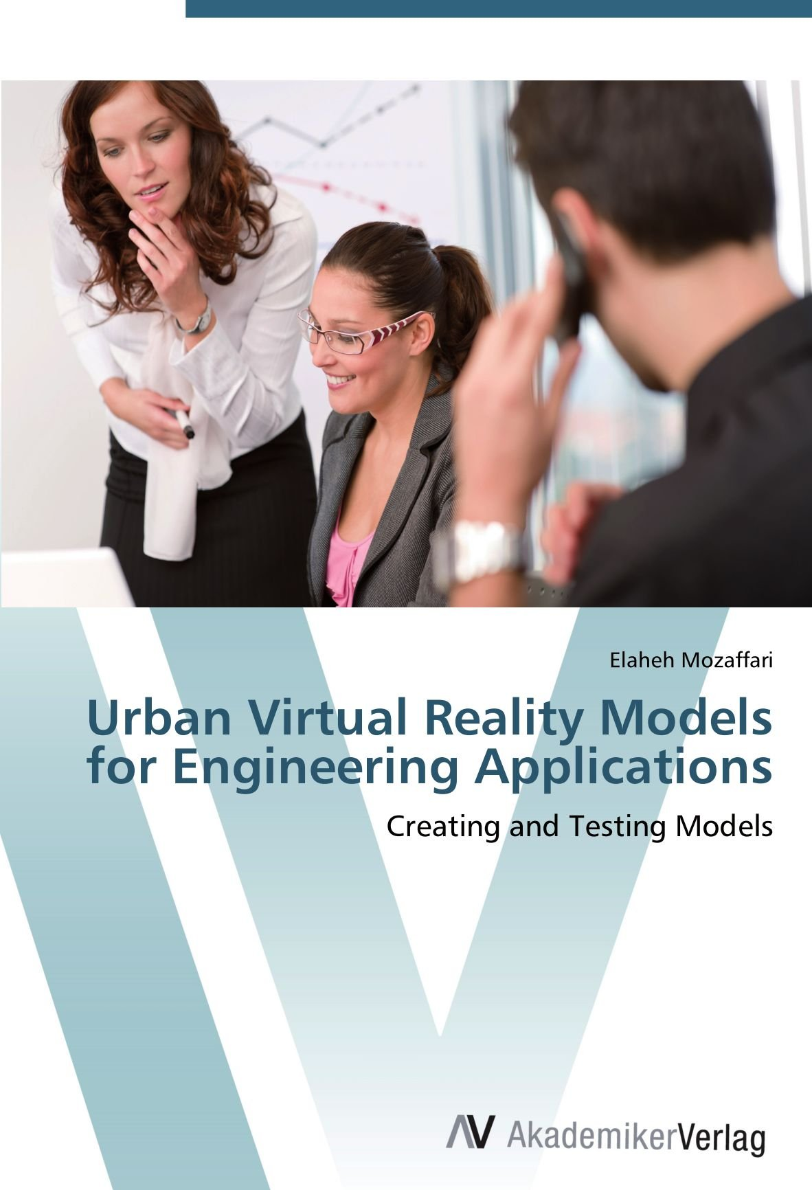 Urban Virtual Reality Models for Engineering Applications: Creating and Testing Models ebook