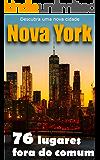 Nova York - 76 lugares fora do comum