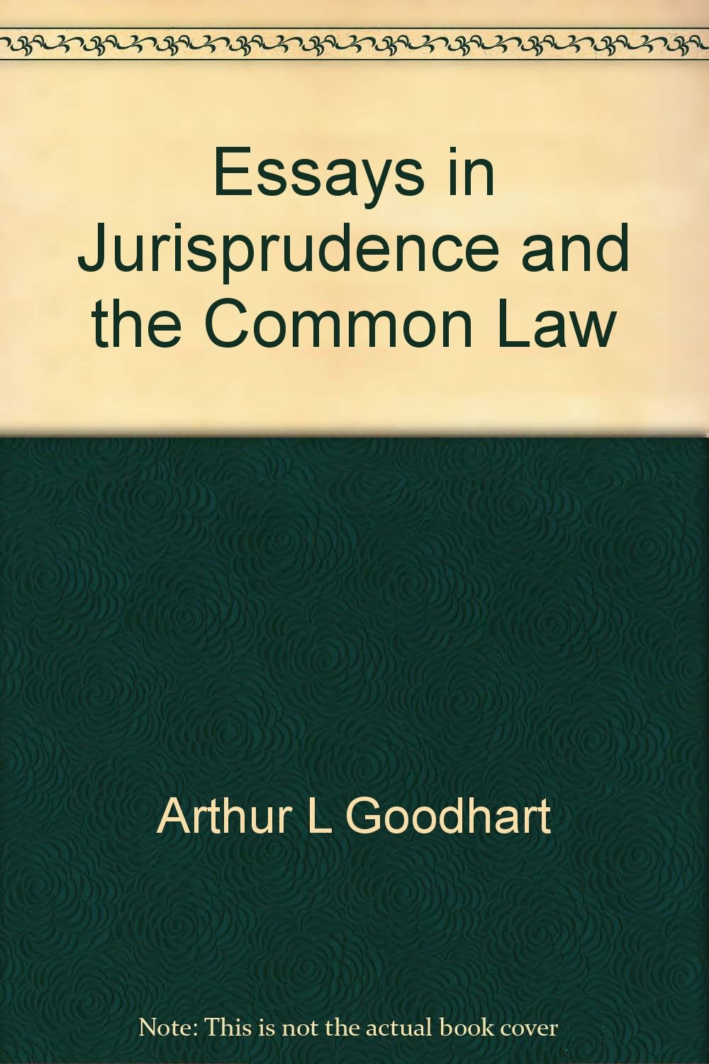 essays in jurisprudence and the common law co uk arthur l essays in jurisprudence and the common law co uk arthur l goodhart books