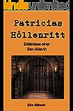 Patricias Höllenritt: Erlebnisse einer Sex-Sklavin