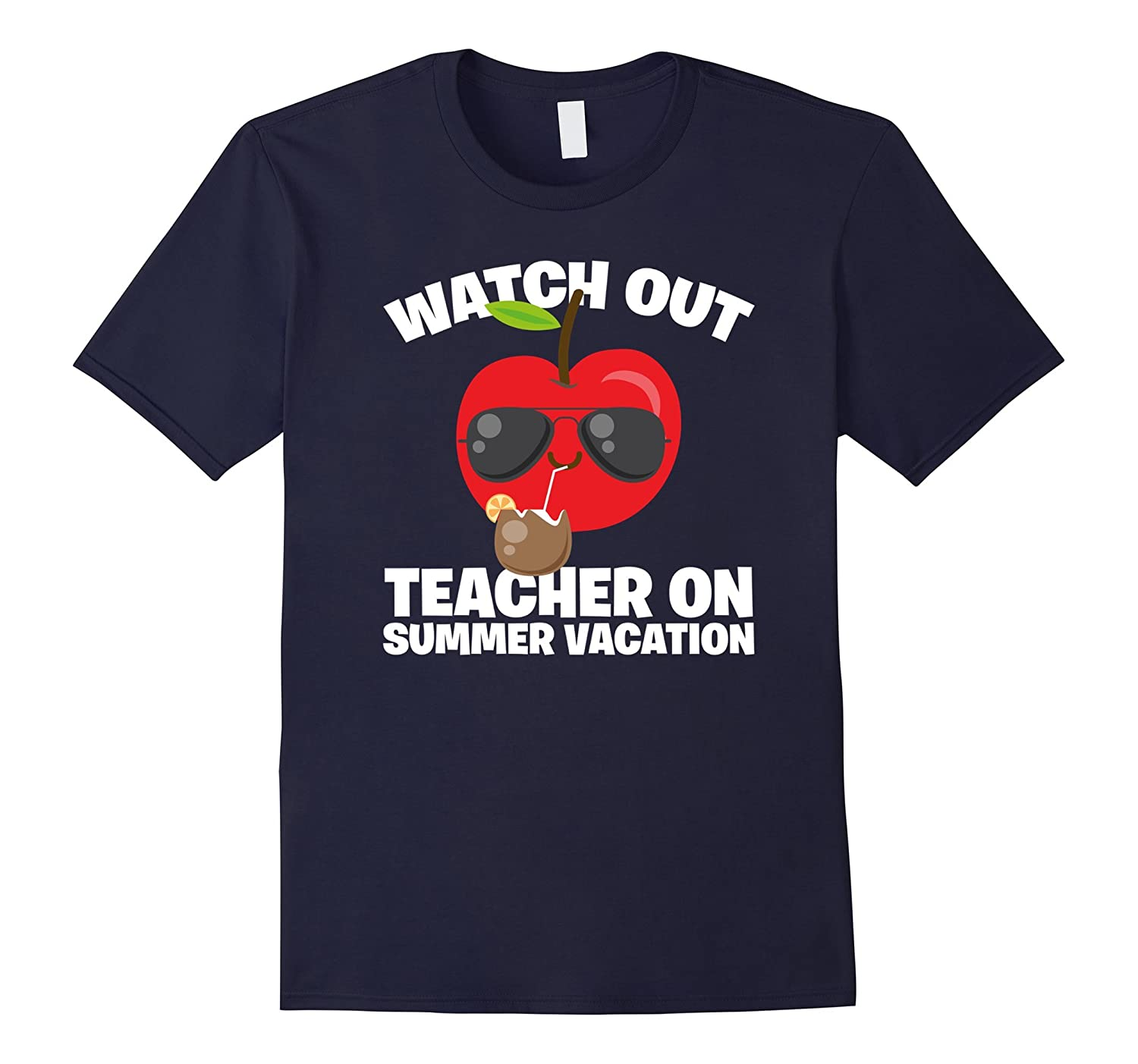 Watch out - teacher on a summer vacation funny t shirt-Vaci
