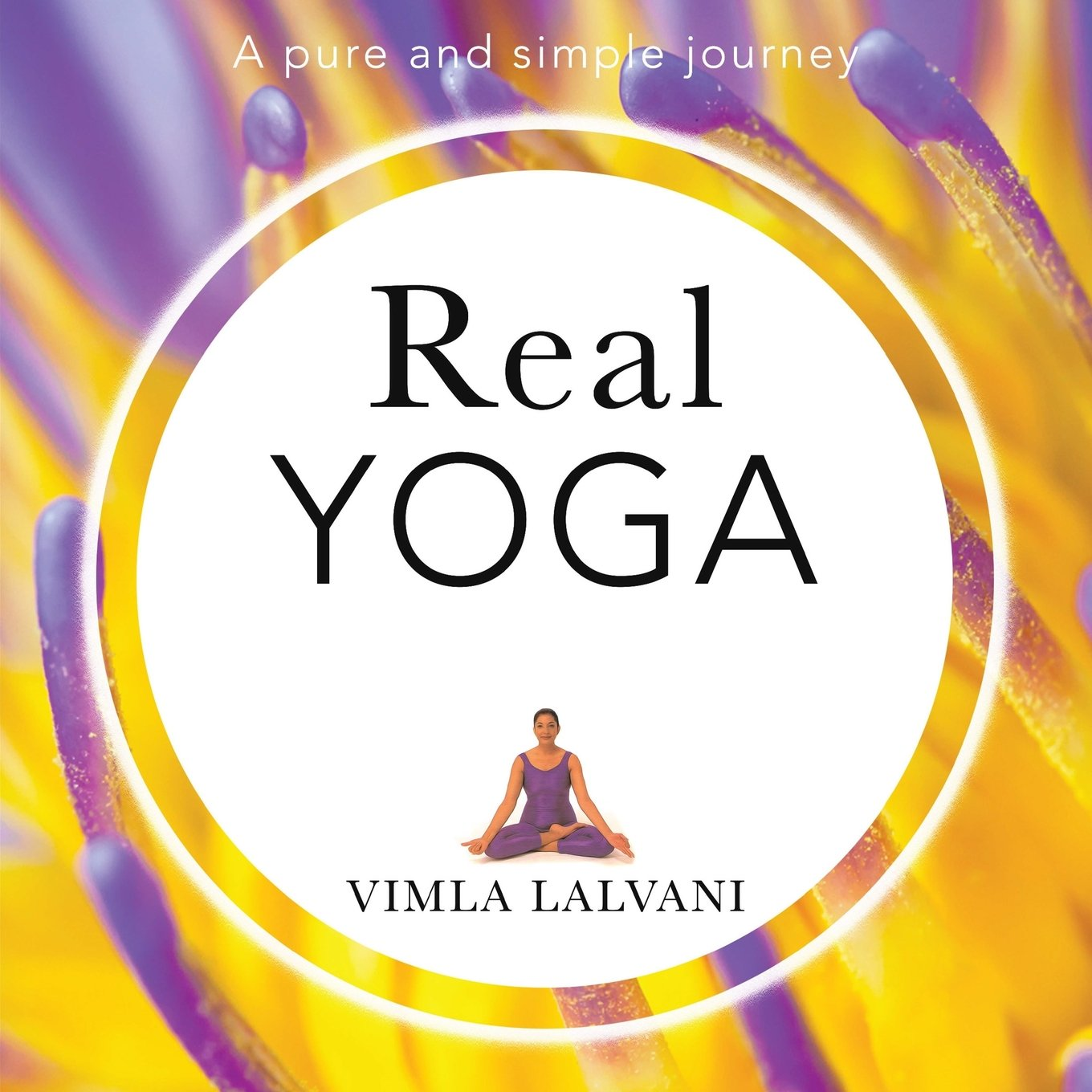 Real Yoga: a pure and simple journey: Amazon.es: Vimla ...