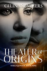 Theater of Origins (Harlequinade Book 9) Kindle Edition