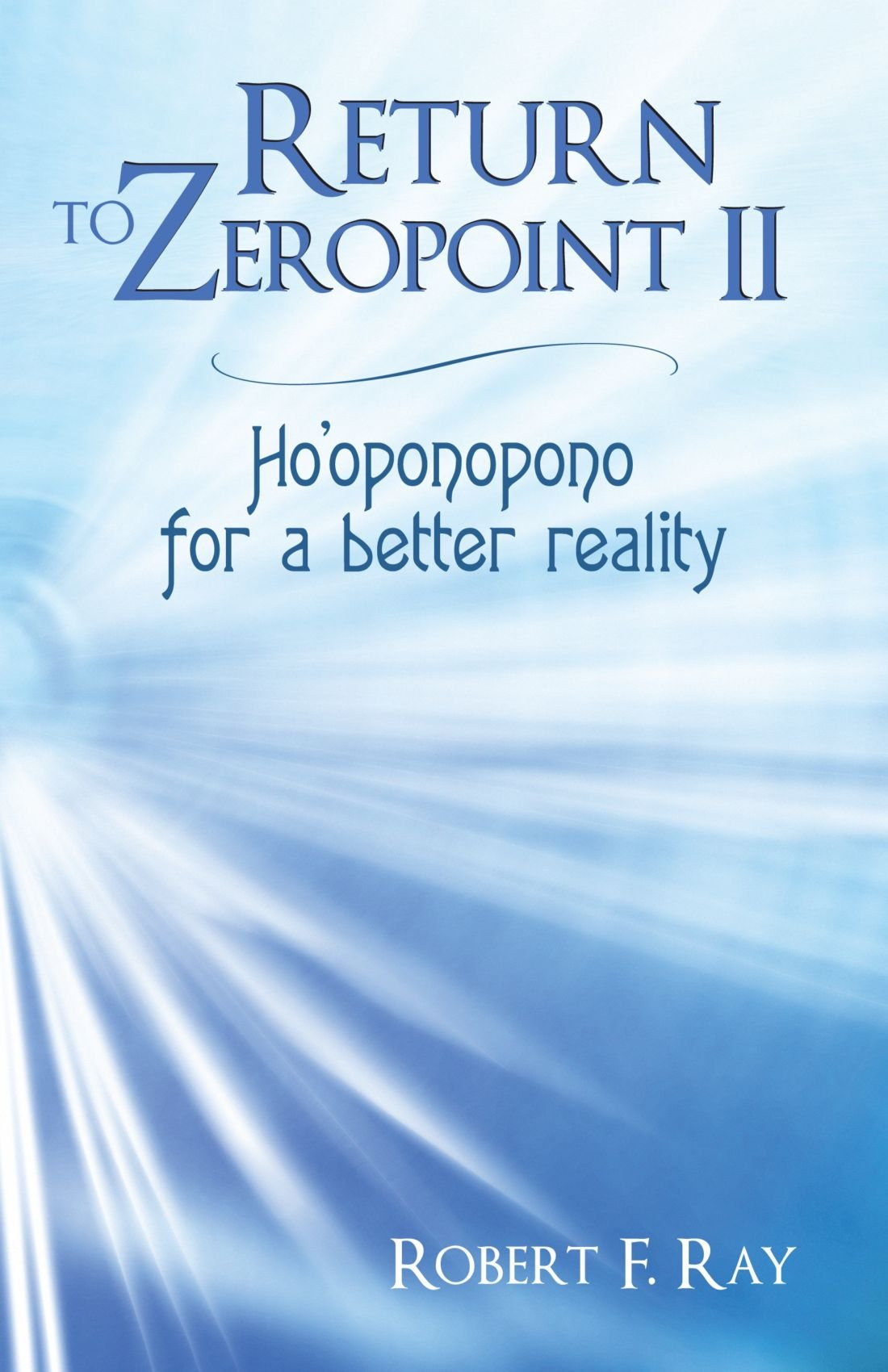 Download Return to Zeropoint II: Ho'oponopono for a Better Reality PDF