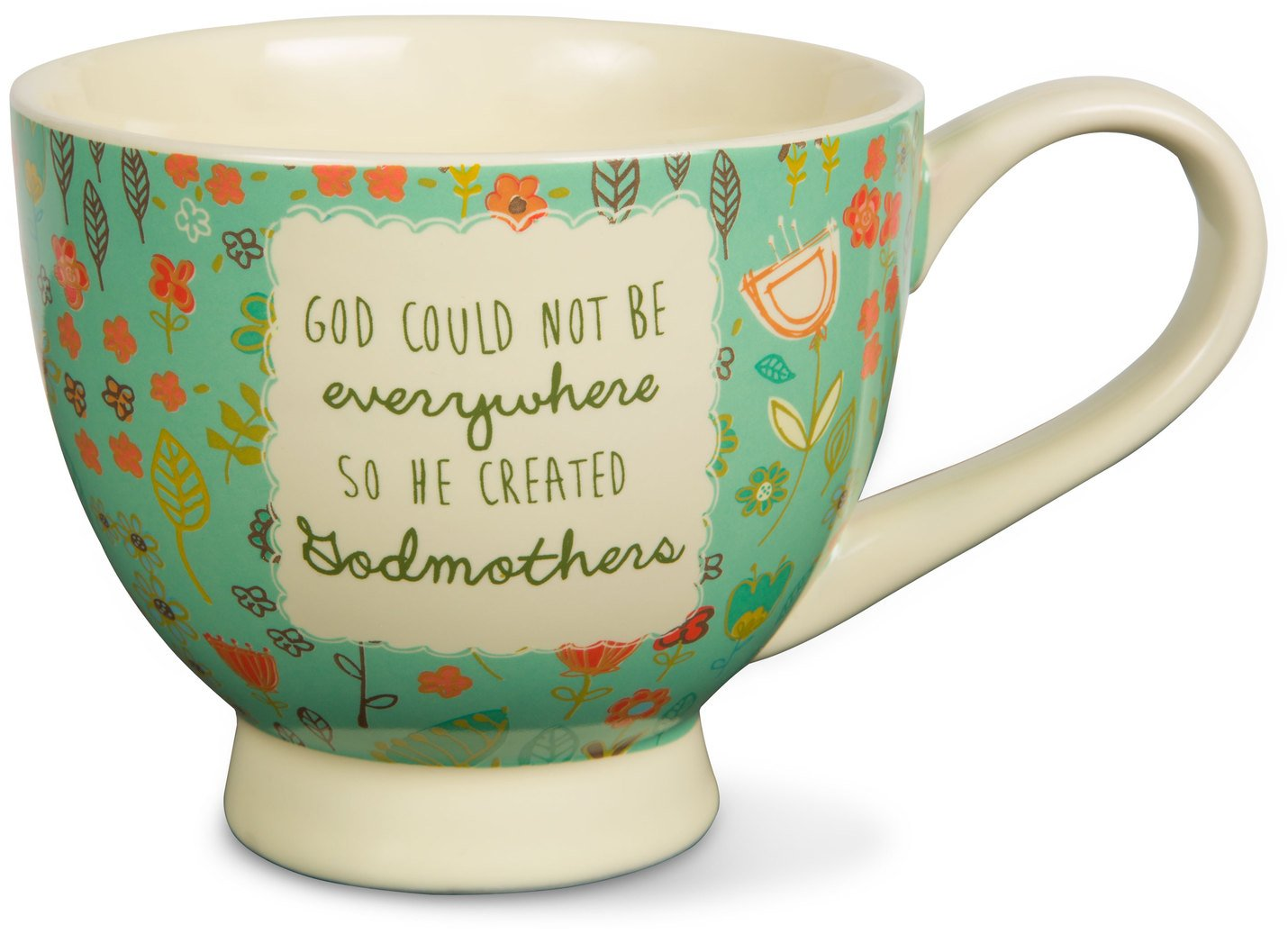 A Mother's Love Pavilion Gift 54004God Could Not Be Everywhere So He Created Godmothers Floral Soup Bowl Mug, Teal, 17-Ounce Pavilion Gift Company