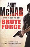 Brute Force: (Nick Stone Thriller 11)