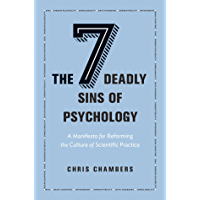 The Seven Deadly Sins of Psychology: A Manifesto for Reforming the Culture of Scientific Practice (English Edition)