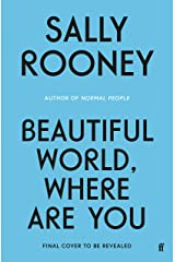Beautiful World, Where Are You: from the internationally bestselling author of Normal People Kindle Edition