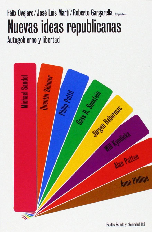 Nuevas ideas republicanas / New Republican Ideas: Autogobierno Y Libertad (Paidos Estado y Sociedad) (Spanish Edition) pdf