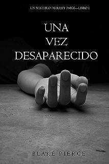 Una Vez Desaparecido (Un Misterio De Riley Paige—Libro 1) (Spanish Edition