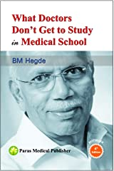 What Doctors Don't Get to Study in Medical School Paperback