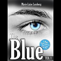 The Blue: Teil I