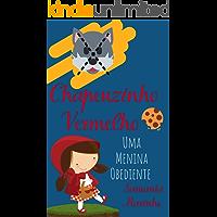 Chapeuzinho Vermelho : Uma menina obediente (Leia para a sua Criança!)