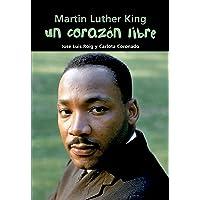 Martin Luther King. Un corazón libre: 11 (Biografía