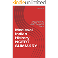 Medieval Indian History - NCERT SUMMARY: Useful for UPSC, SSC, PCS, PSC and Other Competitive Exams