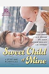 Sweet Child of Mine: 6 Secret Baby Romances Kindle Edition