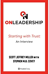 On Leadership: Starting With Trust, An Interview Kindle Edition