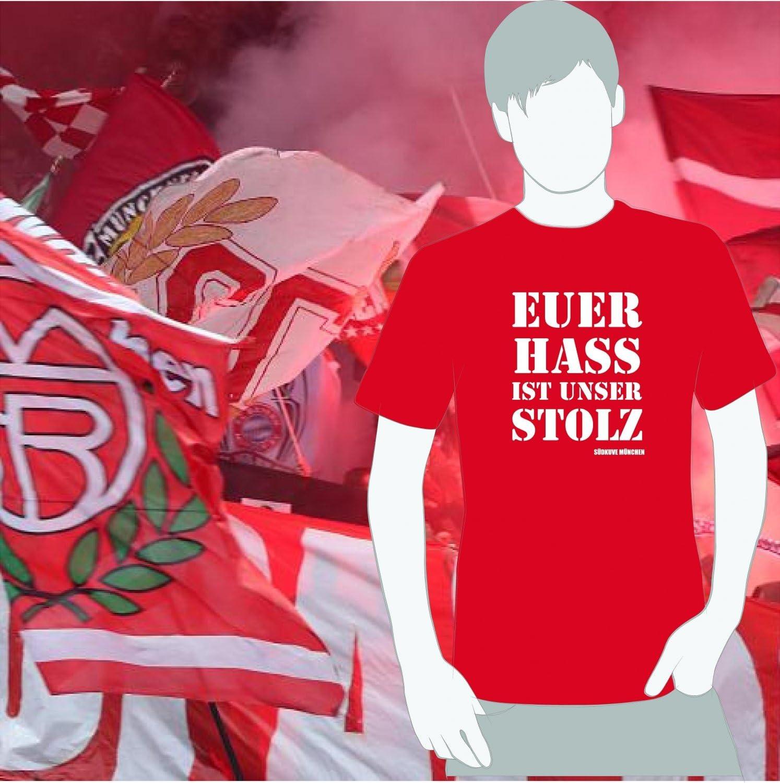World of Football Bayern T-Shirt Euer HASS ist unser Stolz