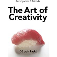 The Art of Creativity: (30 brain hacks) Apr 2, 2015