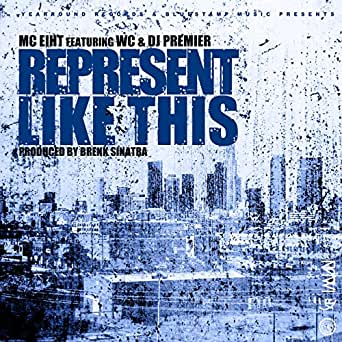 Represent Like This [Explicit] by DJ Premier MC Eiht feat