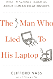 The Man Who Lied to His Laptop: What We Can Learn About Ourselves from Our Machines (English Edition)