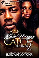 When The Side N*gga Catch Feelings 2: THE FINALE Kindle Edition