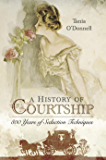 A History of Courtship: 800 years of seduction techniques