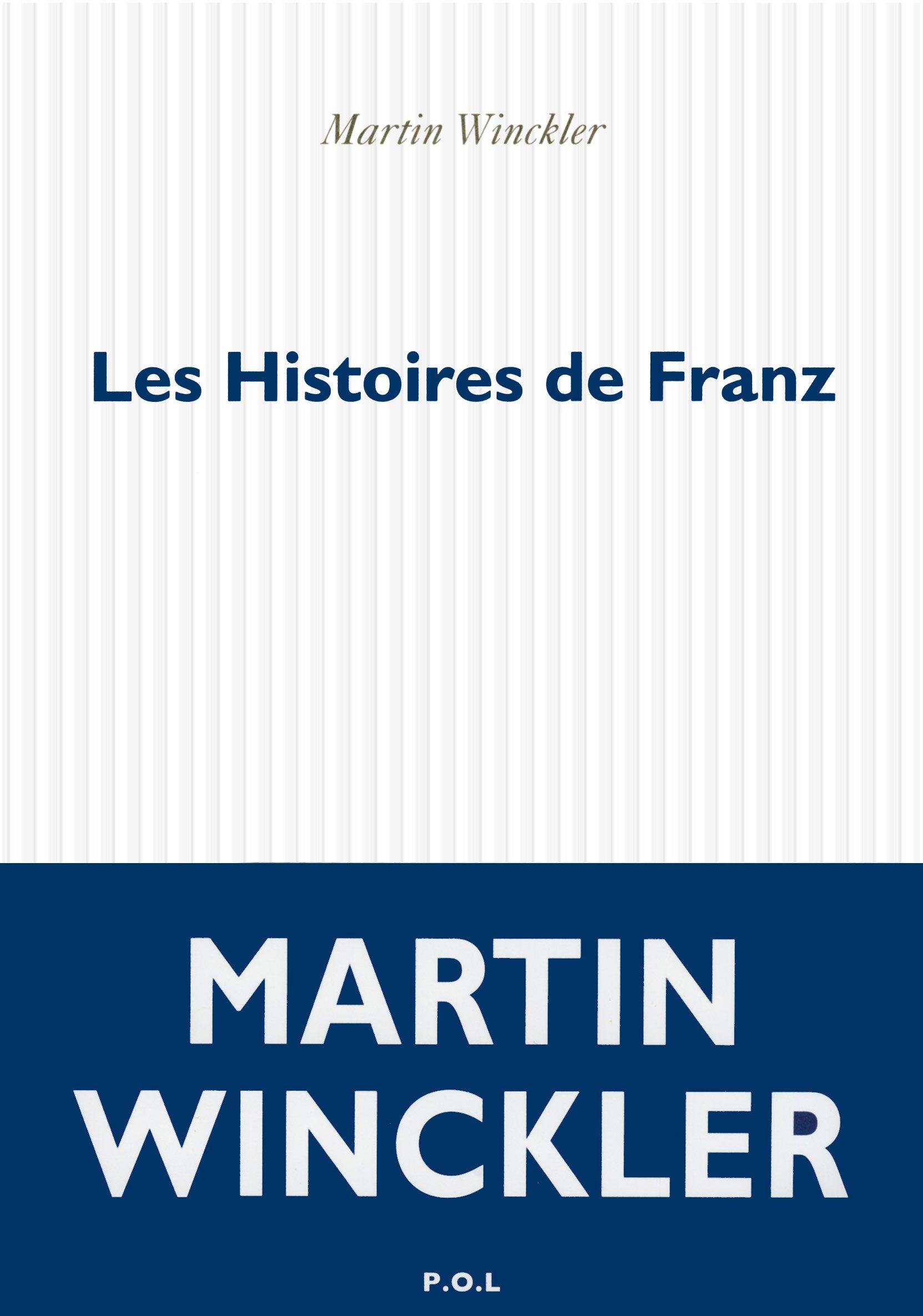 Les Histoires de Franz - Martin Winckler (Rentrée Littérature 2017)