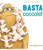 Basta coccole! Ediz. illustrata