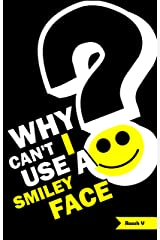 Why Can't I Use A Smiley Face? Stories From One Month In America Kindle Edition