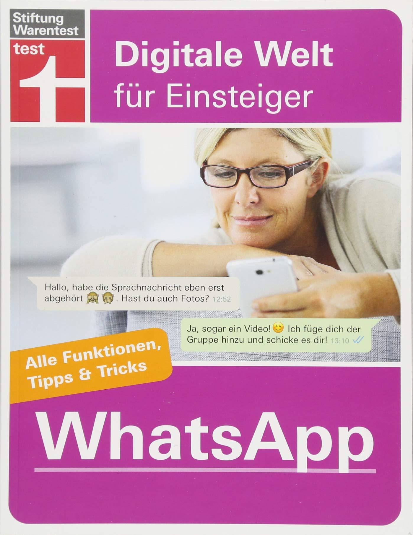 WhatsApp: Für Android und iPhone - Alle Funktionen, Tipps & Tricks - Von Stiftung Warentest (Digitale Welt für Einsteiger)