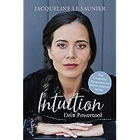 Intuition - Dein Powertool: Das 5-Schritte-Programm zu deiner inneren Stärke
