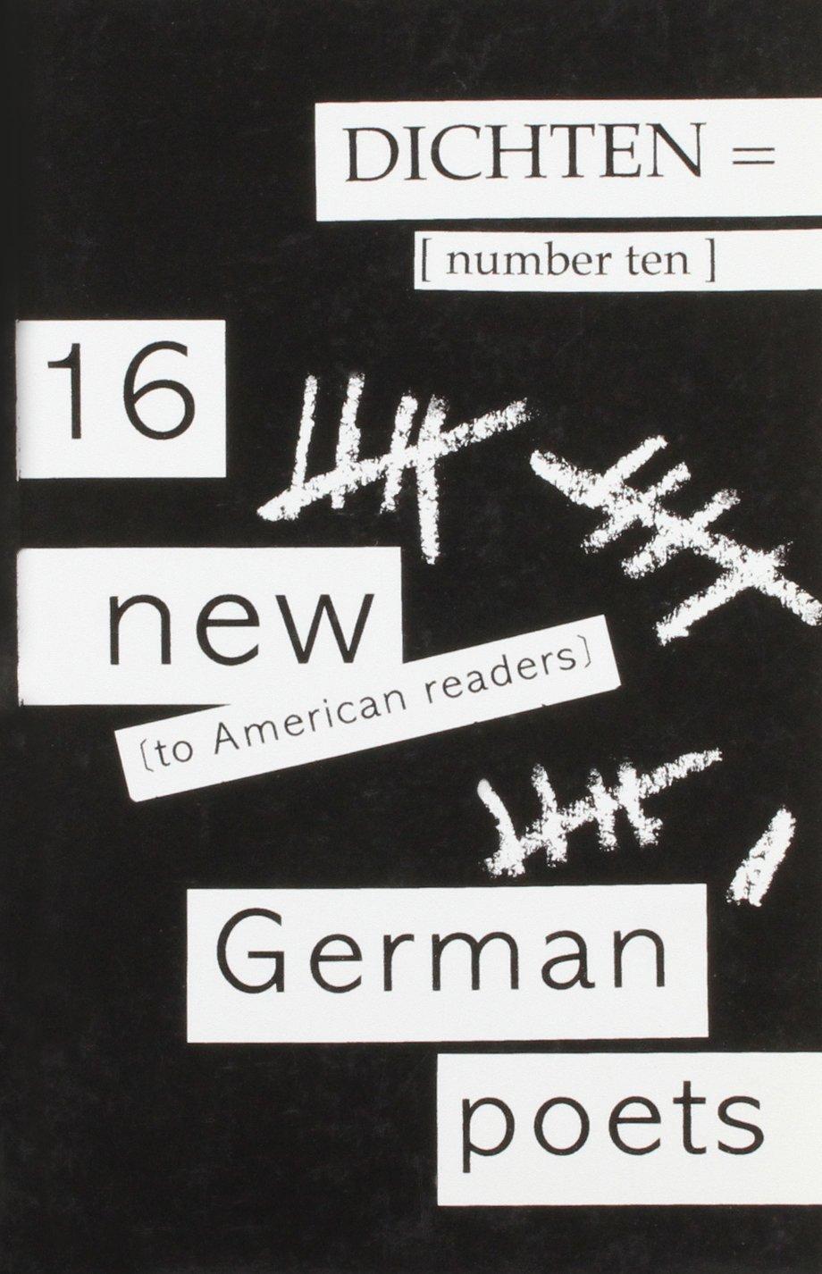 Dichten = No. 10: 16 New (To American Readers) German Poets PDF