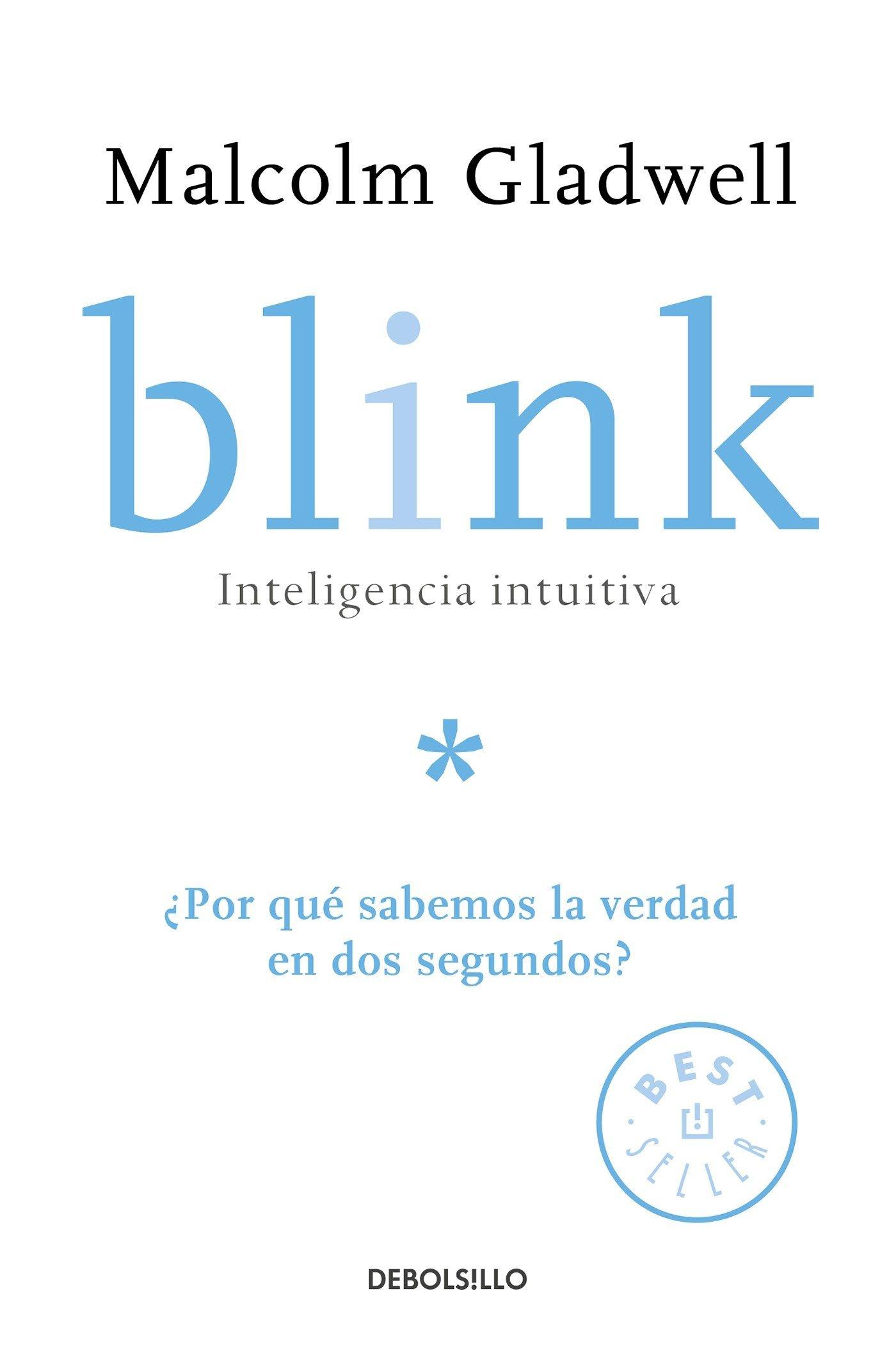 Download Blink: Inteligencia intuitiva / Blink: The Power of Thinking Without Thinking: ¿Por que sabemos la verdad en dos segundos? (Spanish Edition) ebook