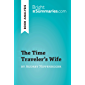 The Time Traveler's Wife by Audrey Niffenegger (Book Analysis): Detailed Summary, Analysis and Reading Guide (BrightSummaries.com) (English Edition)