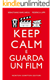 Keep calm e guarda un film (eNewton Manuali e Guide)