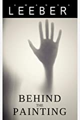 Behind the Painting: A Supernatural Suspense Kindle Edition