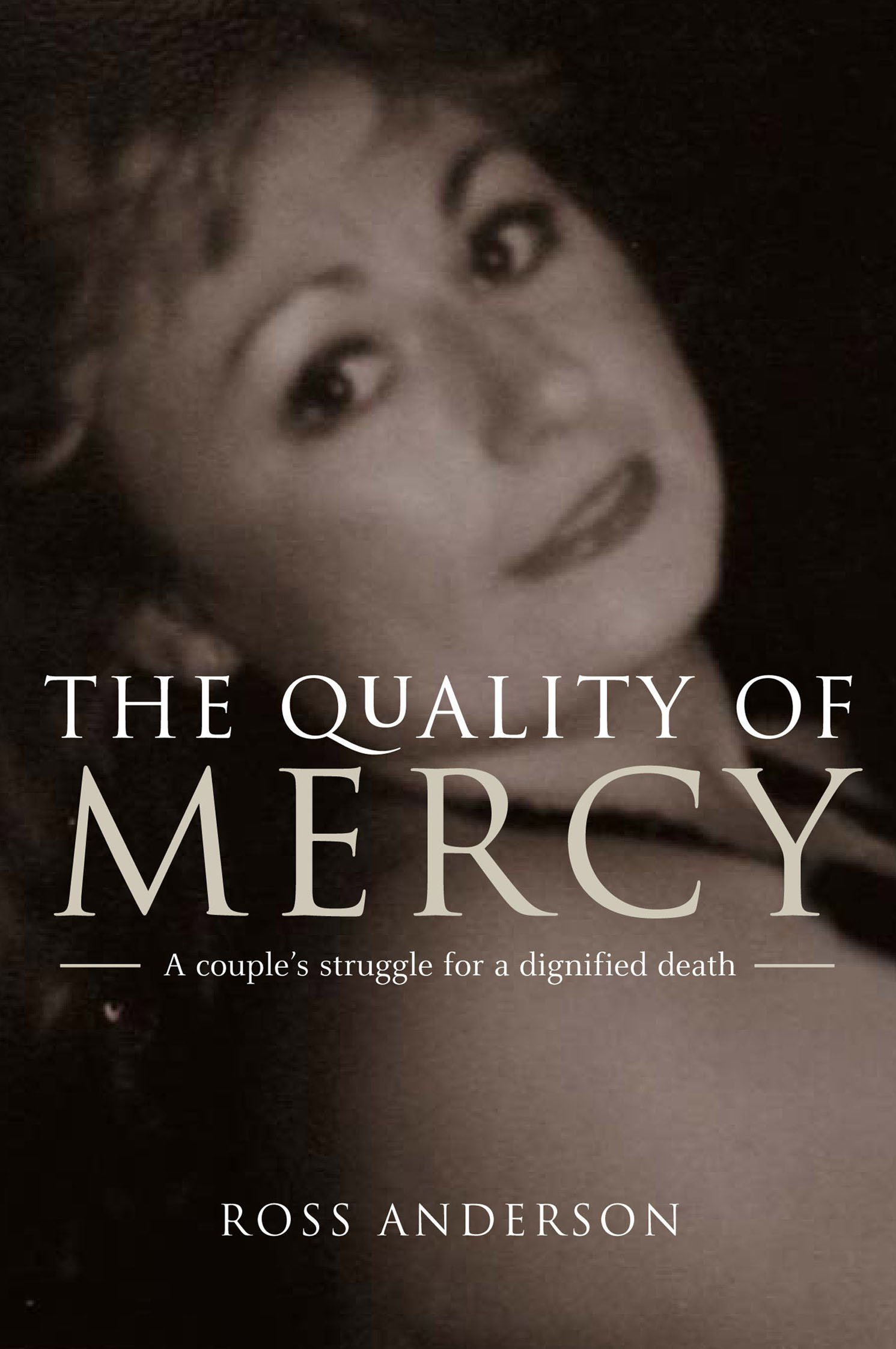 Download The Quality of Mercy: One Brave Couple's Struggle for a Dignified Death pdf epub