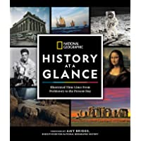 National Geographic History at a Glance: Illustrated Time Lines From Prehistory to the Present Day