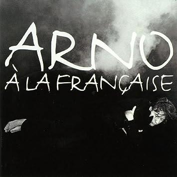 A la française: Arno: Amazon.fr: Musique