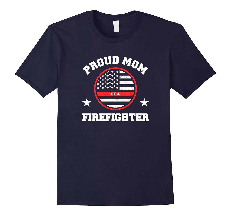 Proud Mom Of A Firefighter T-Shirt-T-Shirt