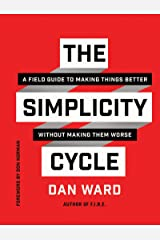 The Simplicity Cycle: A Field Guide to Making Things Better Without Making Them Worse Kindle Edition