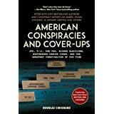 American Conspiracies and Cover-ups: JFK, 9/11, the Fed, Rigged Elections, Suppressed Cancer Cures, and the Greatest Conspira