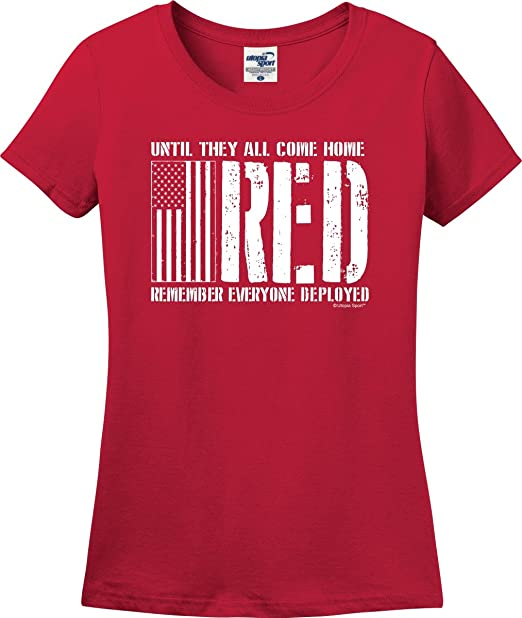 b6ef0d6a Amazon.com: Until They All Come Home RED Flag Remember Everyone Deployed  Ladies T-Shirt (S-3X): Clothing