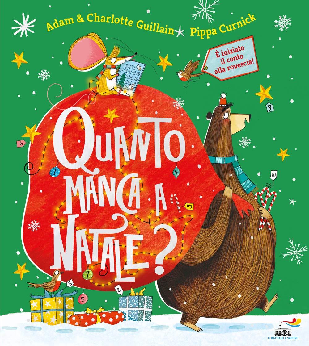 Quanto Manca Al Natale.Amazon It Quanto Manca A Natale Ediz A Colori Guillain Adam Guillain Charlotte Curnick Pippa Libri