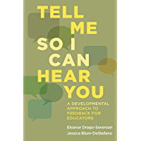 Tell Me So I Can Hear You: A Developmental Approach to Feedback for Educators