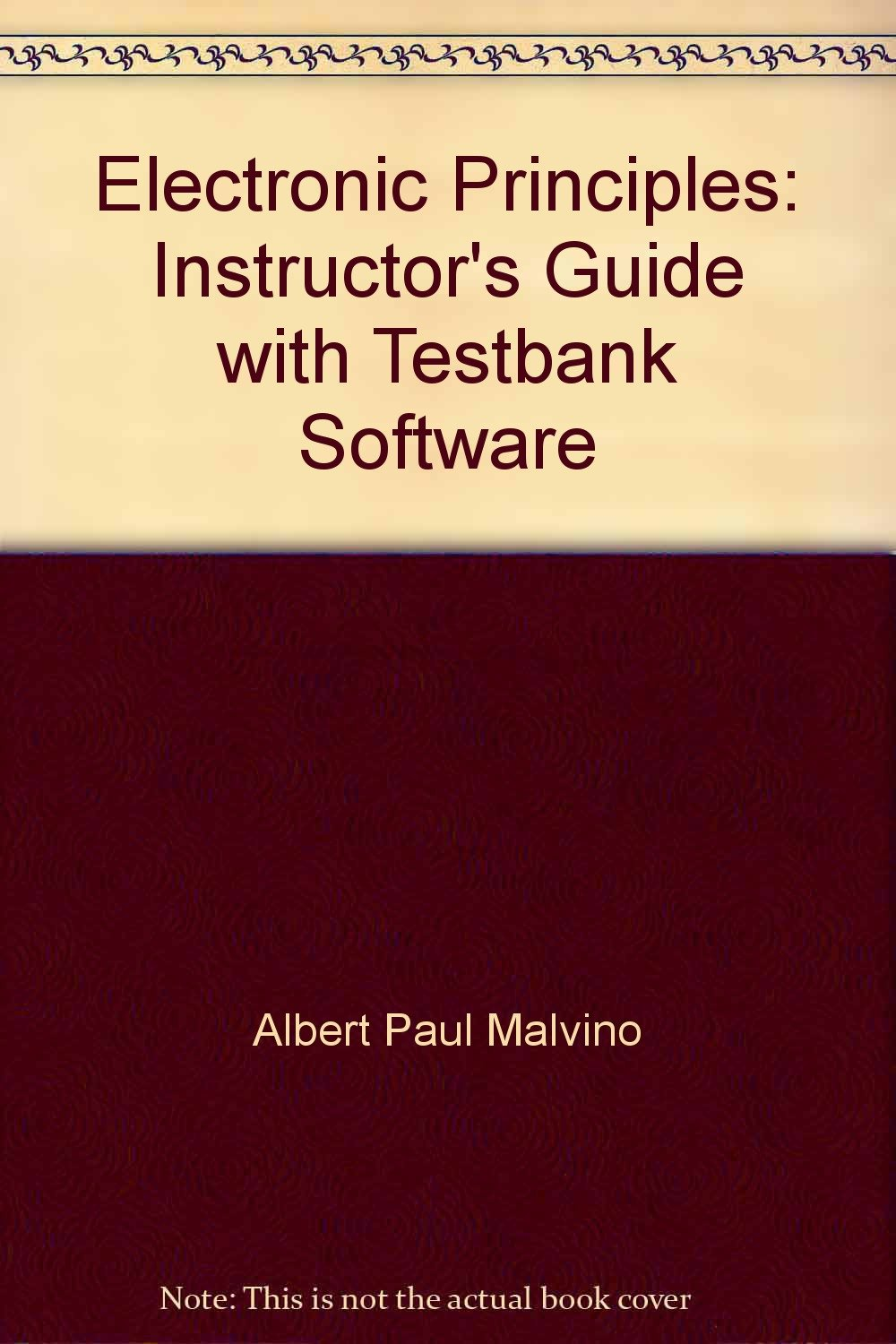 Electronic Principles: Instructor's Guide with Testbank Software: Albert  Paul Malvino: 9780028008493: Amazon.com: Books