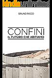 Confini: Il futuro che abitiamo