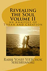 Revealing the Soul: An Analysis of Torah and Creation - Volume Two Kindle Edition
